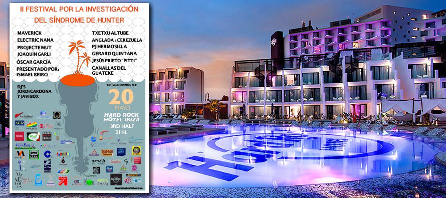 Participamos en el II Festival a Favor de la Investigación de Hunter este viernes en Hard Rock Hotel Ibiza